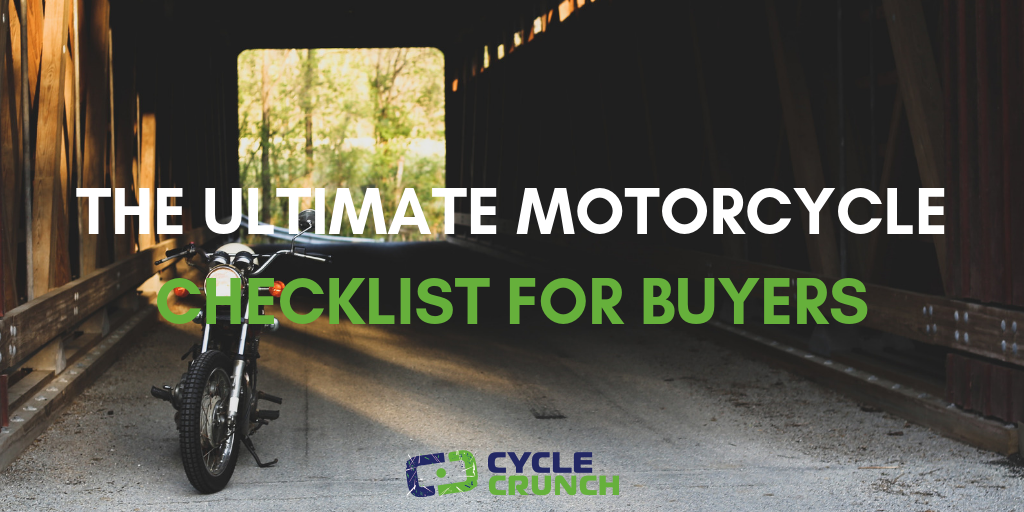 The Ultimate Motorcycle Checklist for Buyers