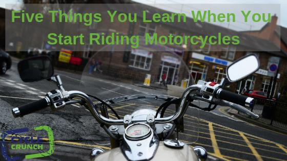 Five Things You Learn When You Start Riding Motorcycles
